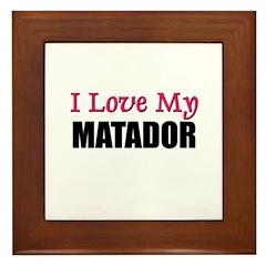 I Love My MATADOR Framed Tile