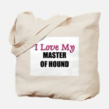 I Love My MASTER OF HOUND Tote Bag