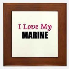 I Love My MARINE Framed Tile
