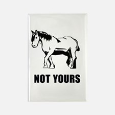 Not your pony Rectangle Magnet