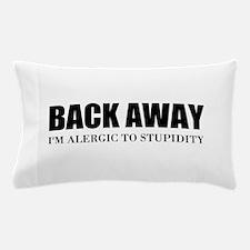 Back Away Pillow Case