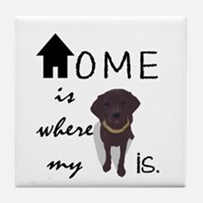 Home is Where My (dog) is Tile Coaster
