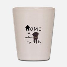 Home is Where My (dog) is Shot Glass