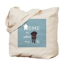 Home is Where My (dog) is Tote Bag