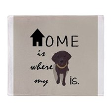 Home is Where My (dog) is Throw Blanket