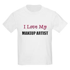 I Love My MAKEUP ARTIST T-Shirt