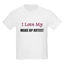I Love My MAKE UP ARTIST T-Shirt