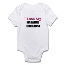 I Love My MAGAZINE JOURNALIST Infant Bodysuit