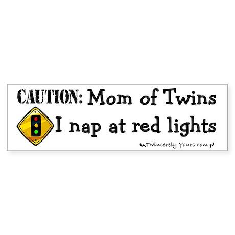 Twin Mom - I sleep at red lights -Bumper Sticker