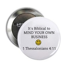 "Mind Your Own Business, It's Biblical 2.25"" Button"