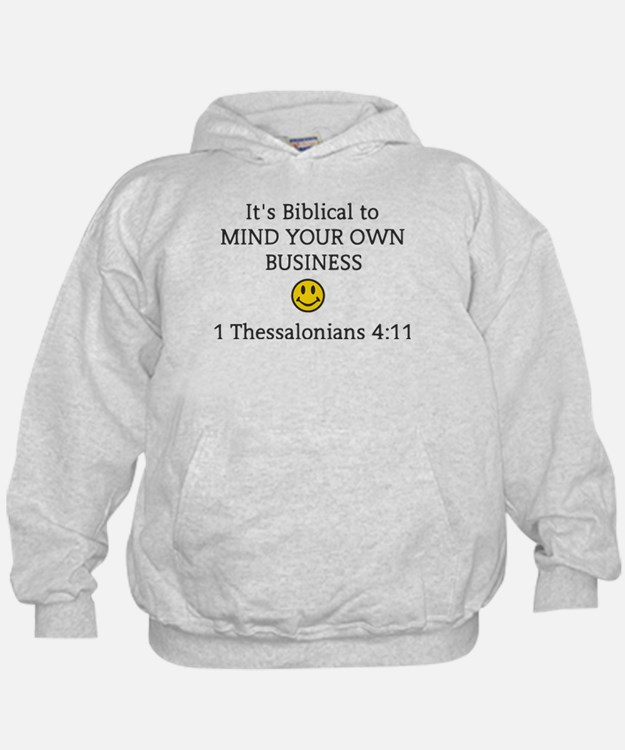 Mind Your Own Business, It's Biblical Hoodie