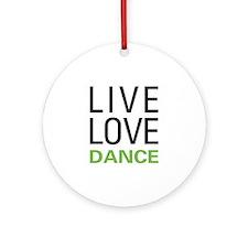 Live Love Dance Ornament (Round)