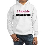 I Love My LEXICOGRAPHER Hooded Sweatshirt