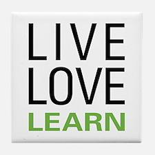 Live Love Learn Tile Coaster