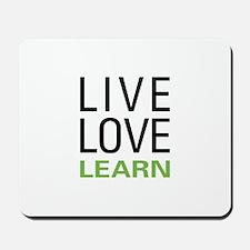 Live Love Learn Mousepad
