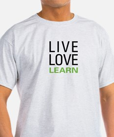 Live Love Learn T-Shirt