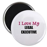 I Love My LEGAL EXECUTIVE Magnet
