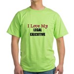I Love My LEGAL EXECUTIVE Green T-Shirt