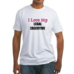 I Love My LEGAL EXECUTIVE Fitted T-Shirt