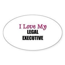 I Love My LEGAL EXECUTIVE Oval Decal