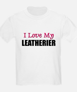 I Love My LEATHERIER T-Shirt