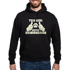 This Girl Loves Weimaraners Hoodie