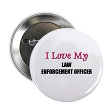 I Love My LAW ENFORCEMENT OFFICER Button