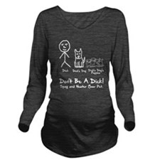 Don't be a dick Long Sleeve Maternity T-Shirt