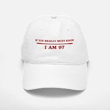 I am 97 Baseball Baseball Cap