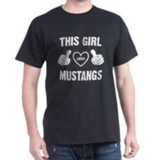 THIS GIRL LOVES MUSTANGS T-Shirt