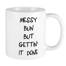 Messy bun gettin it done Mug