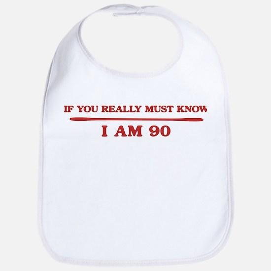 I am 90 Bib