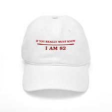 I am 82 Baseball Cap