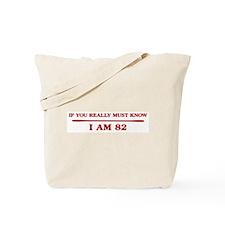 I am 82 Tote Bag