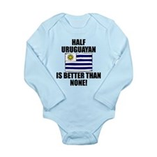 Half Uruguayan Is Better Than None Body Suit