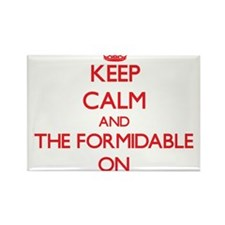 Keep Calm and The Formidable ON Magnets