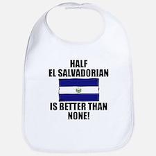 Half El Salvadorian Is Better Than None Bib