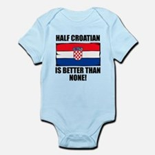 Half Croatian Is Better Than None Body Suit