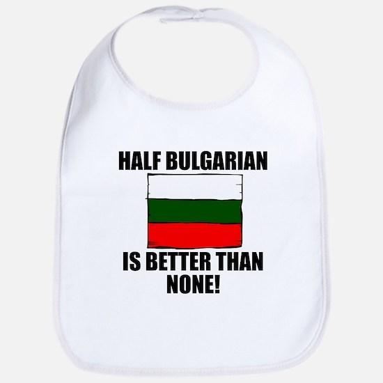 Half Bulgarian Is Better Than None Bib