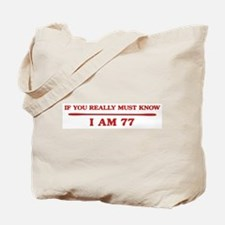 I am 77 Tote Bag