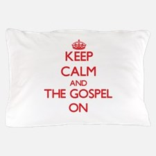 Keep Calm and The Gospel ON Pillow Case