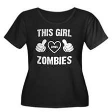 THIS GIRL LOVES ZOMBIES Plus Size T-Shirt
