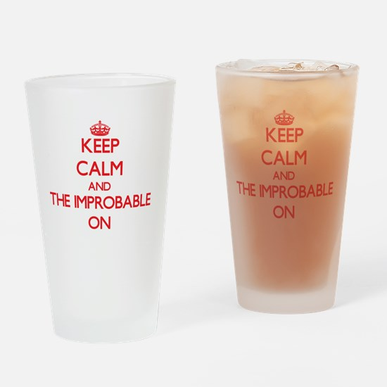 Keep Calm and The Improbable ON Drinking Glass