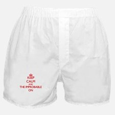 Keep Calm and The Improbable ON Boxer Shorts