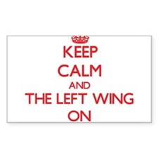 Keep Calm and The Left Wing ON Decal