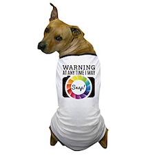 Warning At Any Time I May Shot Dog T-Shirt