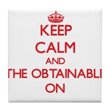 Keep Calm and The Obtainable ON Tile Coaster