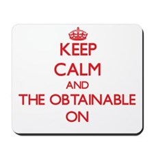 Keep Calm and The Obtainable ON Mousepad