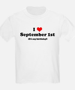 I Love September 1st T-Shirt