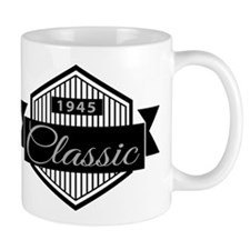 Birthday Born 1945 Classic Edition Mug